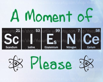 Science svg, A moment of science, periodic table design, cutting file, cameo or cricut, back to school shirt design