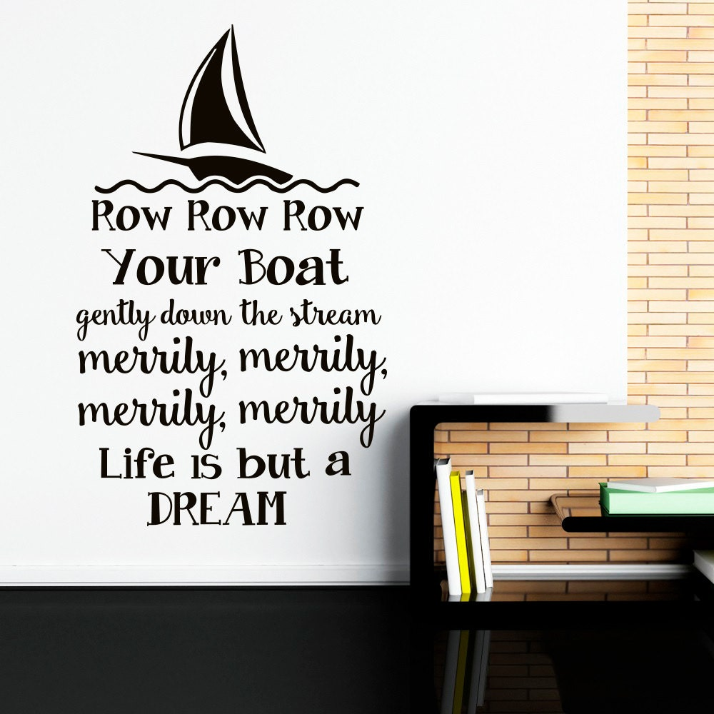Rhyming Life Quotes Wall Decal Row Row Row Your Boat Nursery Song Quote Nursery