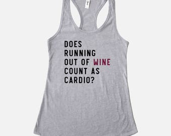 Does Running Out of Wine Count as Cardio Shirt | Funny Wine Shirt | Funny Running Shirt | Racerback Tank Top
