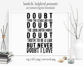 Doubt the Stars Are Fire - Theatre, Shakespeare Design (PNG, SVG, DXF Instant Digital Download)