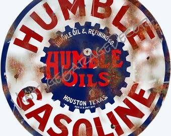 """Reproduction """" Humble Gasoline """" Humble Oil & Refining Co. Houston, Texas Advertising Metal Sign (Rusted)"""