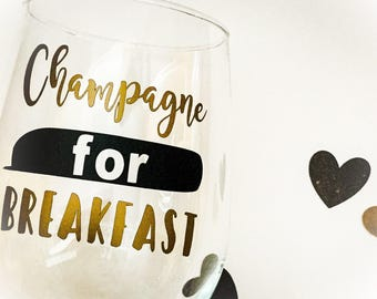 Champagne for Breakfast Wine Glass - Mimosa Glass - Gifts for Her Under 15