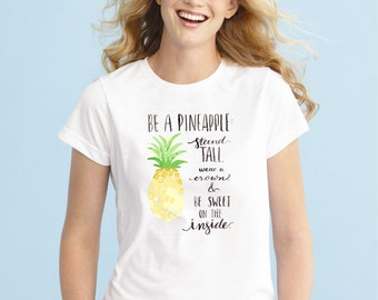 Be a Pineapple, Fun inspiring shirt