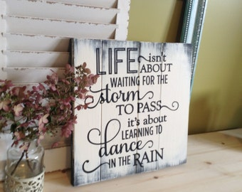 Wood Sign, Wood Signs, Rustic Home Decor, Wall Hanging, Sign, Wooden Sign, Rustic Wall Decor, Life Isn't about waiting for the storm to pass