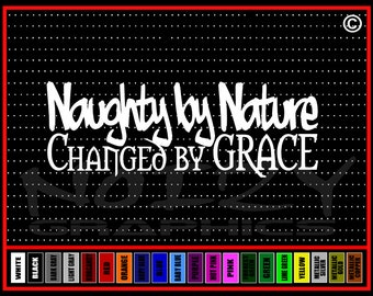 Naughty By Nature Changed By Grace Christian Car Sticker Truck Window Vinyl Decal Hip Hop
