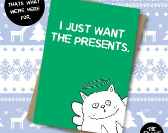 I Just Want The Presents - Christmas Card, Rude Card, Rude Xmas Card, Cat Card, Cat, Xmas Present, For Him, For Her, Funny Xmas Card, Funny