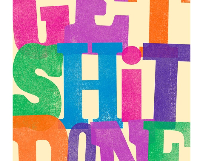 GET SH*T DONE - Inspirational Poster - Positive Quote - Motivational Art Print - Typography - Wall Art