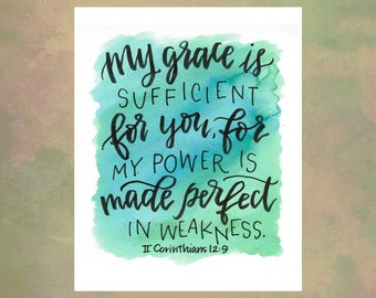 """2 Corinthians 12:9 """"My grace is sufficient for you..."""" Calligraphy Bible Verse, Watercolor Scripture, Brush Lettered, Calligraphy Scripture"""