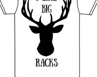 I Like Big Racks Onesies and T's