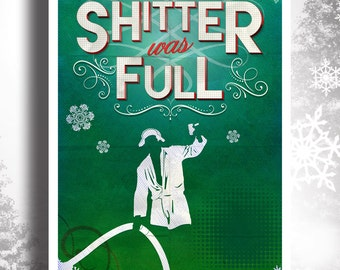 Merry Christmas! Shitter Was Full, Happy Holiday's, Christmas Vacation Movie Poster, Holiday's Funny Art Print