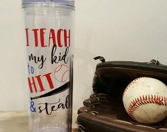 I Teach My Kid to Hit & Steal Skinny Tumbler - Baseball Mom