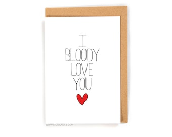 Valentines Day Card - Anniversary card - I love you card I bloody love you card anniversary card for him cards for her boyfriend girlfriend