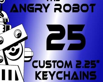 25 Custom Professionally Made 2 1/4 inch Keychains 2.25