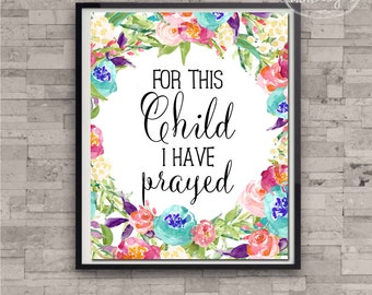 Printable Art 8 x 10 - For This Child I have Prayed, Art Prints, Instant Download Art Prints, Printable Quotes, Nursery Quote, Printable Art