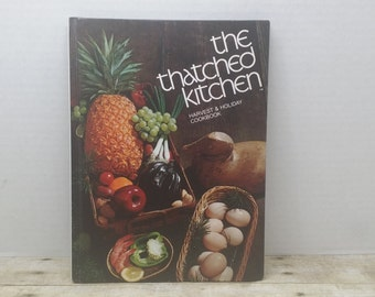 The Thatched Kitchen, 1972, Harvest and Holiday cookbook, vintage cookbook