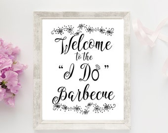 """Welcome to the """"I Do"""" Barbecue- Printable Engagement Sign"""
