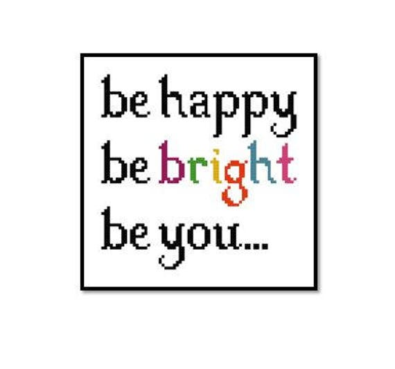 Be Happy Cross Stitch Pattern Be Happy Be Bright Be You Quote Slogan | PDF  Pattern Digital File Instant Download From SikaStitch On Etsy Studio