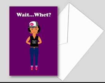 Wait...Whet? Birthday Card