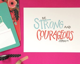 Strong and Courageous Print
