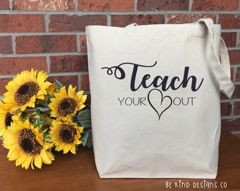 Teach Your Heart Out Canvas Tote Bag, Cotton Canvas Tote Bag, Market Bag, Reusable Grocery Bag, Shopping Bag, Printed Tote, Teacher Gift