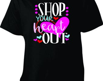 Shop your heart out Black Friday shirt, Black friday shirt, shopping shirt, black friday shopping, up to 5xl