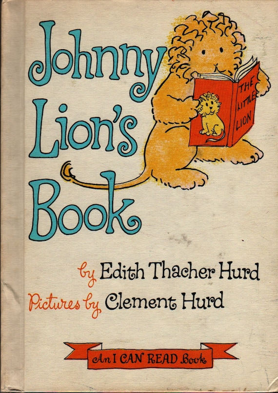 Johnny Lion's Book An I Can Read Book + Edith Thacher Hurd + Clement Hurd + 1965 + Vintage Kids Book