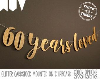 60th birthday banner, 60 years loved, Glitter banner, 60th birthday decorations, cursive banner