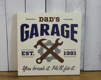 Dad's Garage-You break it. He'll Fix it