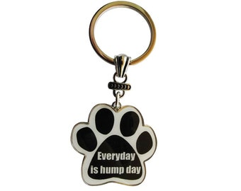 Dog Lover Gift- Everyday Is Hump Day! Key Chain