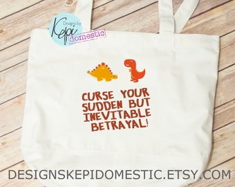 Tote bag - Dinosaurs- Curse your sudden but inevitable betrayal
