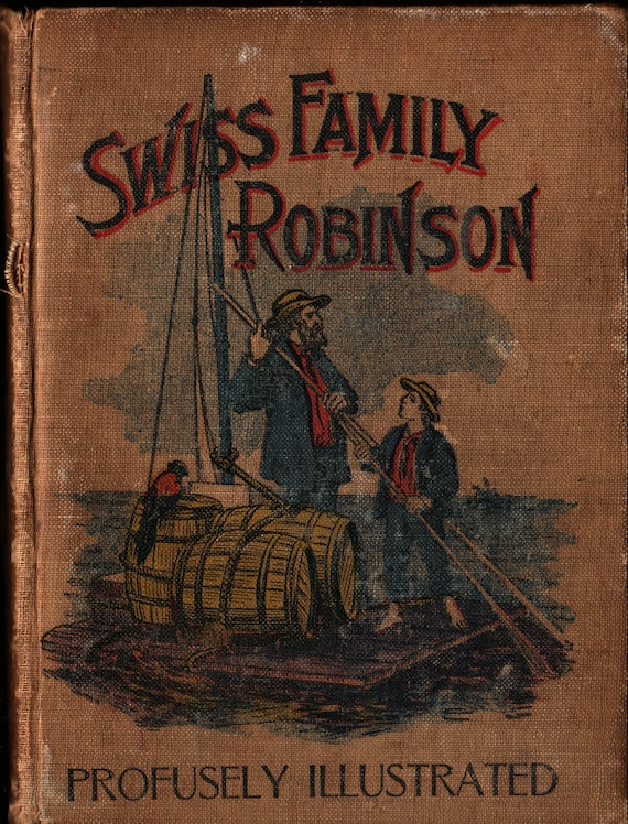 Swiss Family Robinson Profusely Illustrated + Vintage Literature Book