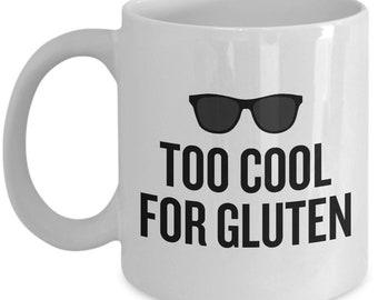 Funny Gluten Free Mug - Gluten Free Diet Gift - Too Cool For Gluten - Celiac Awareness - Gluten Mug