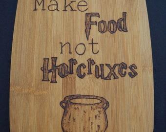 Make Food Not Horcruxes Harry Potter Bamboo Cutting Board