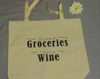 Some Groceries Mostly Wine Reusable Tote Bag Cotton