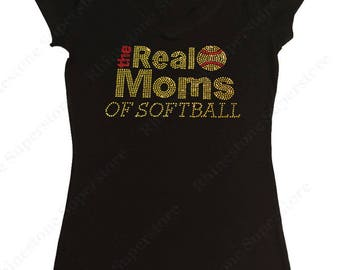 """Women's Rhinestone T-Shirt """" The Real Moms of Softball in All Gold """" in S, M, L, 1x, 2x, 3x Real Softball"""
