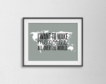 World map quote poster travel print wanderlust typography wanderlust inspired poster travel poster i want to make memories all over the world travel quote typography poster gray and black gumiabroncs Choice Image