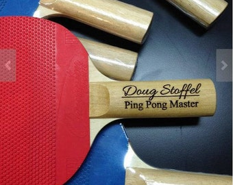 Ping Pong/Table Tennis Paddle-Engrave, Personalize-Birthday/Christmas Present, Fathers Day, Business Promo/Logo, Groomsman Gift, Party Favor