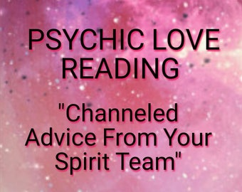 Psychic Love Reading: Channeled Advice From Your Spirit Guides