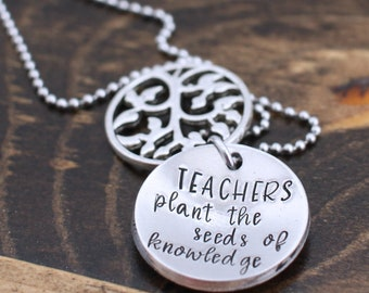 Teachers Plant The Seeds of Knowledge - Teacher Necklace - Teacher Gift - Gift for Teacher - End of School Gift - End of Year Gift