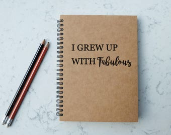 I Grew Up With Fabulous - A5 Spiral Notebook/Sketchbook/Kraft Journal/Personalized Journal - Blank/Lined paper - 113