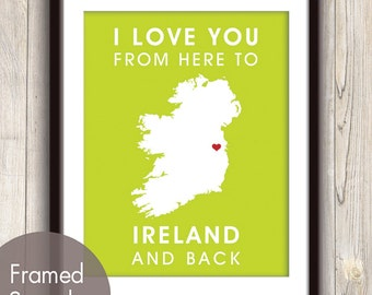 Ireland Poster Print Map Wall Art - Unframed (featured in Lime Zest / Choose Color) I Love You From Here to Ireland and Back