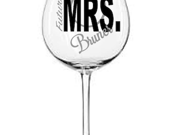 Future Mrs. .... vinyl decals  ( wine glass not included)