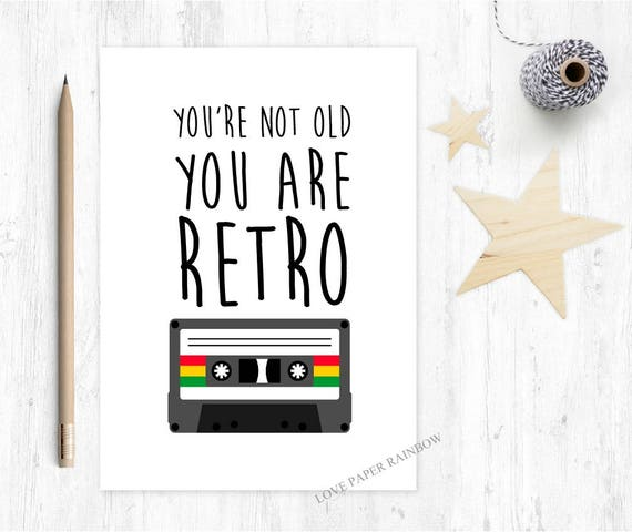 retro birthday card, you're not old, 60th birthday card, 50th birthday card, 40th birthday card, tape cassette birthday card, funny card