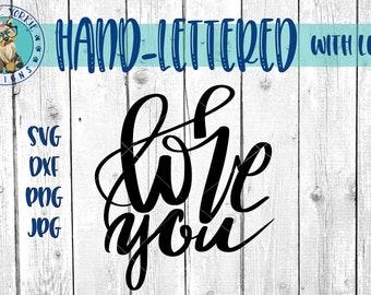 I Love You - Hand lettered - svg, dxf, png, jpg, Love, Heart, Brush Lettering, Cricut, Studio Cut file