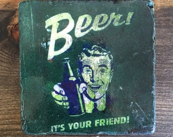 Beer! It's Your Friend Coaster with cork backing