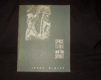 Space Time and the Spirit Lynda McNeur 1959 Softcover 30pp