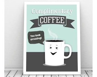 Coffee Art, Instant Download Art, Complimentary Coffee Sign, Coffee Artwork, Coffee Poster, Coffee Art, Office Art, Funny Coffee Sign