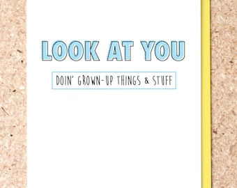 Look At You, Doin' Grown-Up Things and Stuff, New House Card, New Baby Card, Graduation Card, Funny Saying Card, Sassy Card