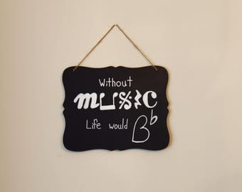 "Chalkboard Typography Quote Music Room Wall Art Decor Gift for Music Teacher, Music Major, or Music Lover ""Without Music Life Would be Flat"""