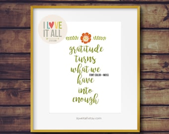 Gratitude Turns What We Have Into Enough . Floral Inspirational Christian Quote Saying Art Print . Grateful Thankfulness Thanksgiving Fall